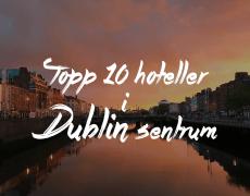 Topp 10 hoteller i Dublin sentrum