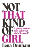 Not that Kind of Girl: A Young Woman Tel