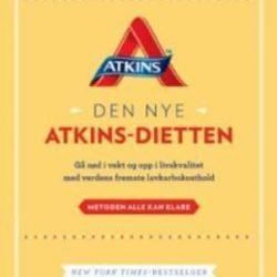 Den nye Atkins-dietten: gå ned i vekt og opp i livskvalitet med