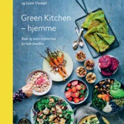 Green kitchen - hjemme: rask og sunn vegetarmat for hele familie