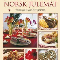 Norsk julemat: tradisjoner og oppskrifter