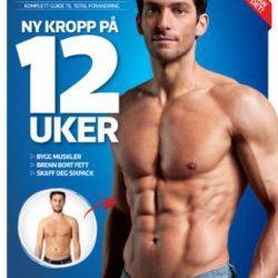 Ny kropp på 12 uker: komplett guide til total forandring