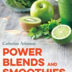 Power Blends and Smoothies: How to unlock hidden nutrition for weigh