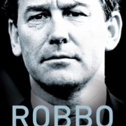 Robbo - My Autobiography: An extraordinary career