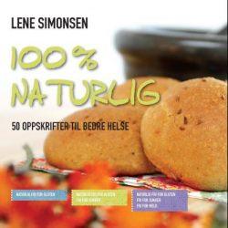 100 % naturlig: 50 oppskrifter til bedre helse