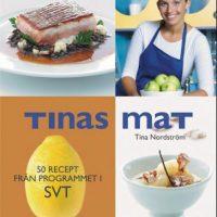 Tinas mat: 50 oppskrifter fra TV-programmene