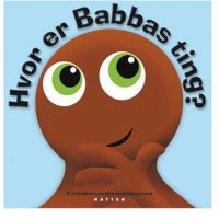 Babblarna Bok Hvor er Babbas Ting?